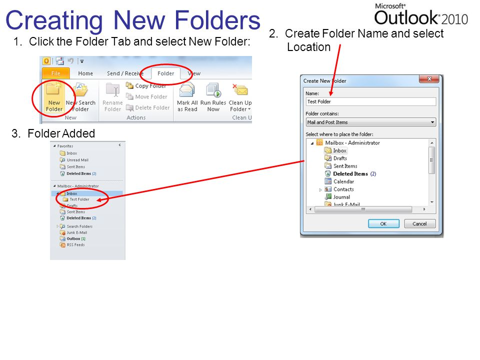 Creating New Folders 1. Click the Folder Tab and select New Folder: 3. Folder Added 2. Create Folder Name and select Location