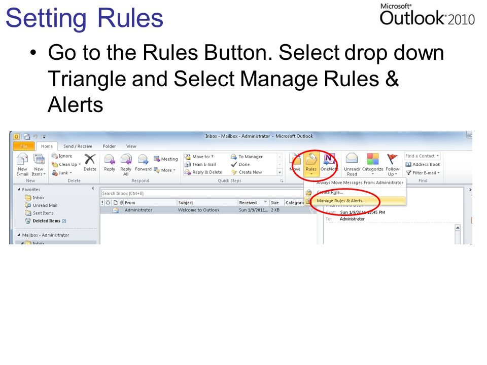 Setting Rules Go to the Rules Button. Select drop down Triangle and Select Manage Rules & Alerts