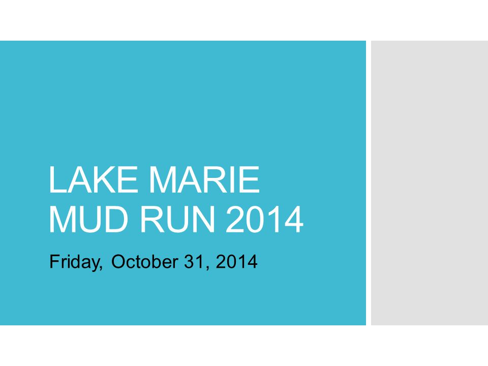 LAKE MARIE MUD RUN 2014 Friday, October 31, 2014