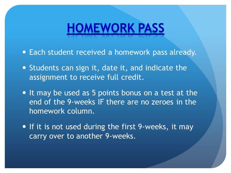 Each student received a homework pass already.