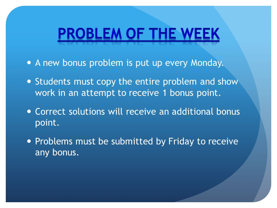 A new bonus problem is put up every Monday.