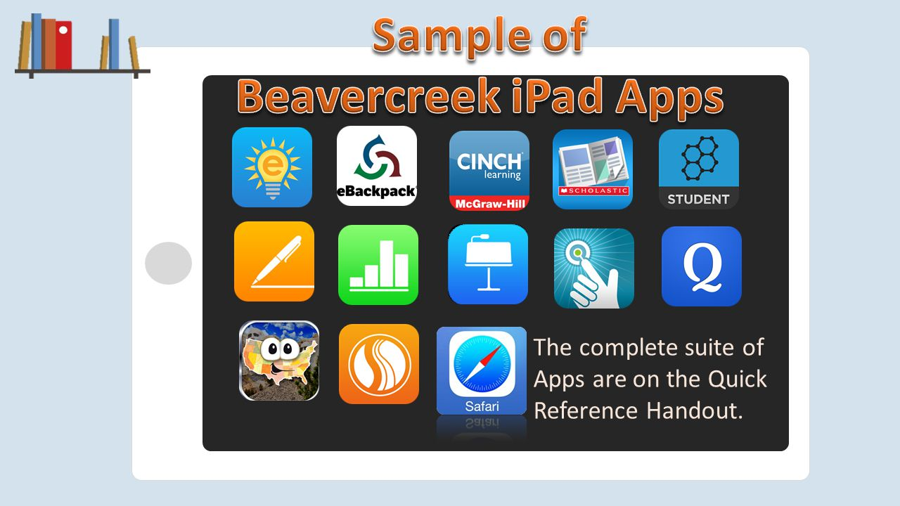 The complete suite of Apps are on the Quick Reference Handout.