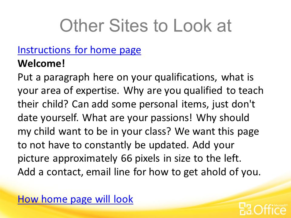 Other Sites to Look at http://lb034.k12.sd.us/Lists/Links%20for%20Class /AllItems.aspx USF Workshop Site Instructions for home page How home page will look