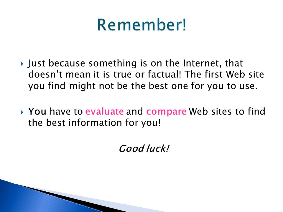 Why are Web sites posted on the Internet.  To share information.