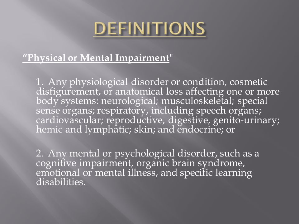 Physical or Mental Impairment 1.