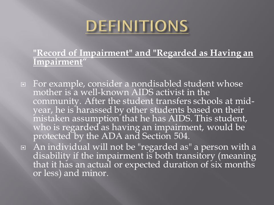Record of Impairment and Regarded as Having an Impairment  For example, consider a nondisabled student whose mother is a well-known AIDS activist in the community.