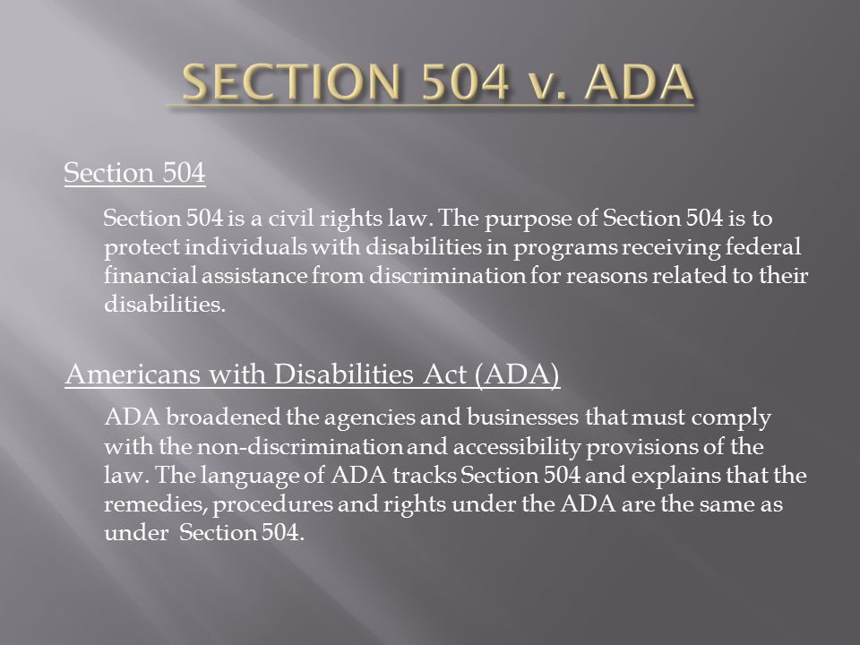 Section 504 Section 504 is a civil rights law.