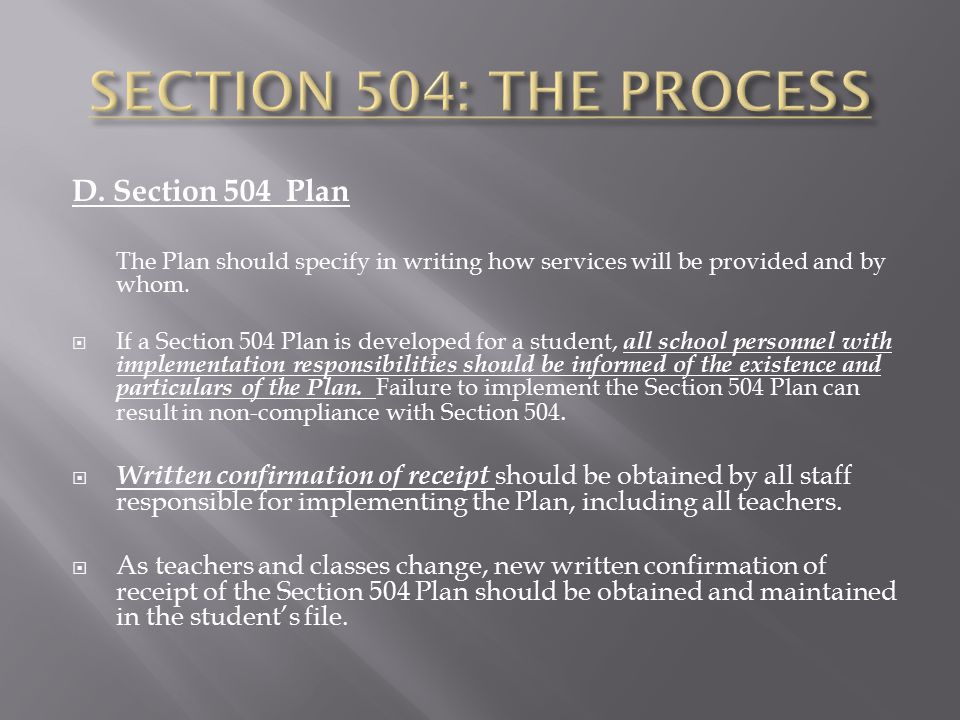 D. Section 504 Plan The Plan should specify in writing how services will be provided and by whom.