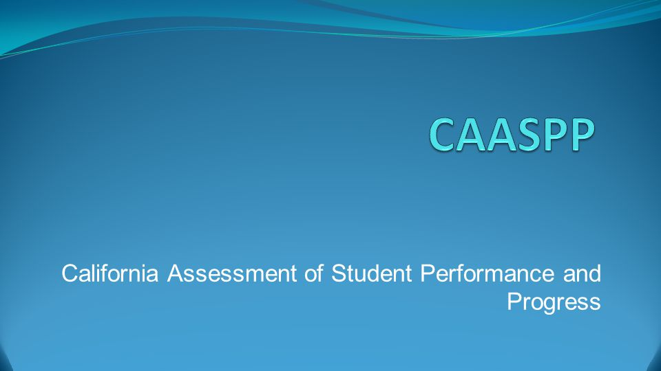 California Assessment of Student Performance and Progress