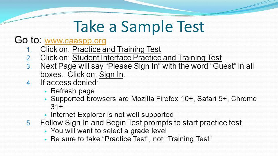 Take a Sample Test Go to: www.caaspp.org www.caaspp.org 1.