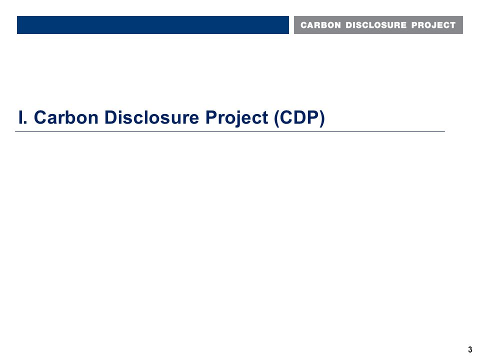 "I. Carbon Disclosure Project (CDP) ""The Most Powerful Green NGO You've Never Heard Of"" Harvard Business Review Blog, 5 October 2010 3"