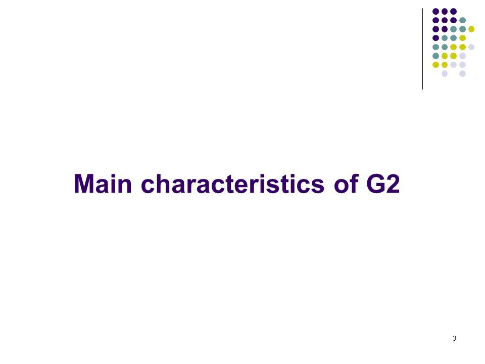 3 Main characteristics of G2