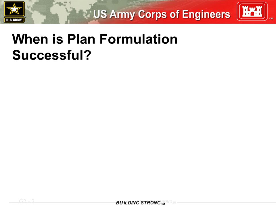 G2 - 2 BUILDING STRONG SM When is Plan Formulation Successful?