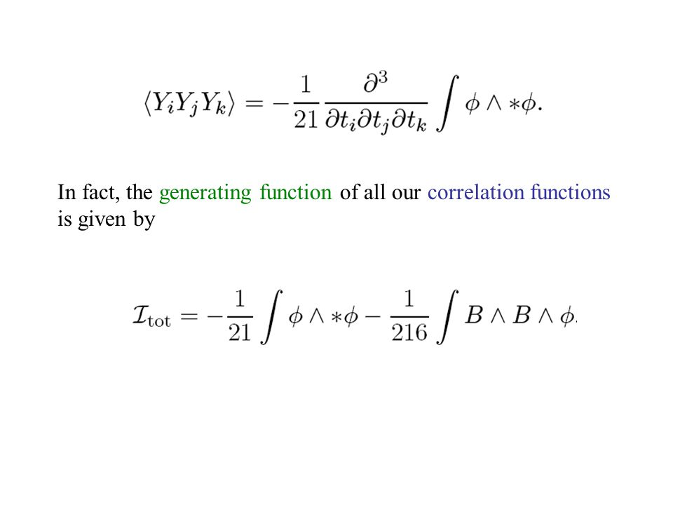 In fact, the generating function of all our correlation functions is given by