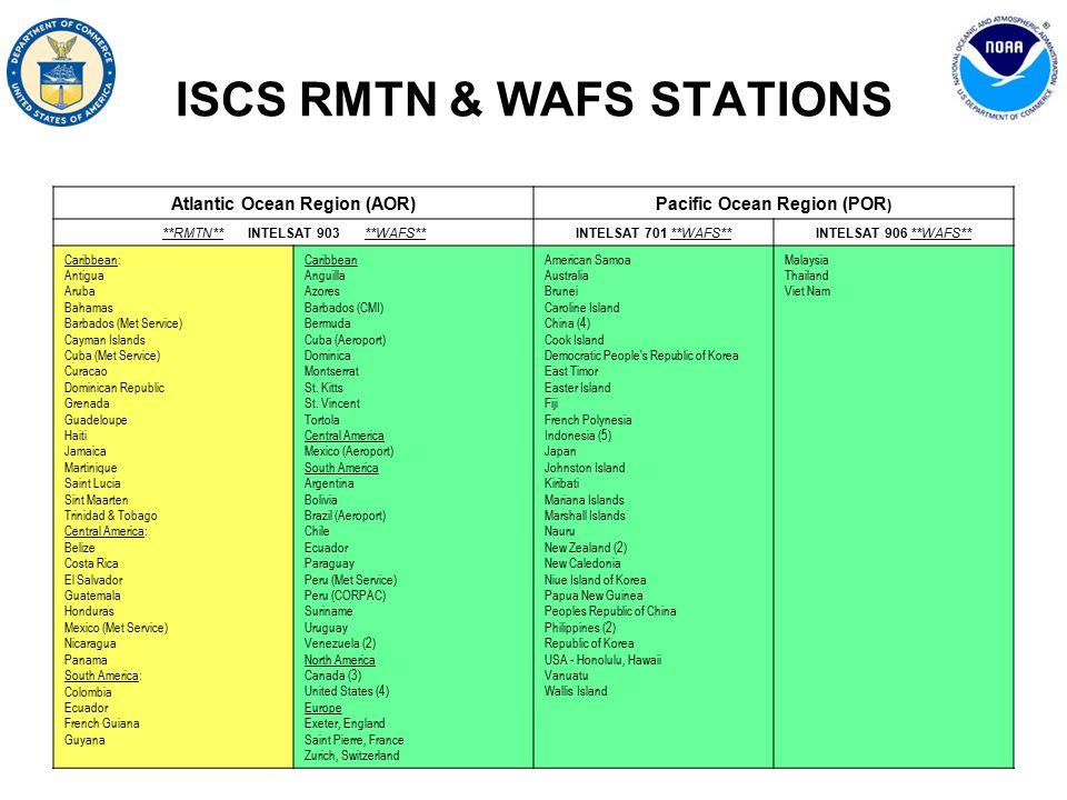 4 ISCS RMTN & WAFS STATIONS Atlantic Ocean Region (AOR)Pacific Ocean Region (POR ) **RMTN** INTELSAT 903 **WAFS**INTELSAT 701 **WAFS**INTELSAT 906 **W