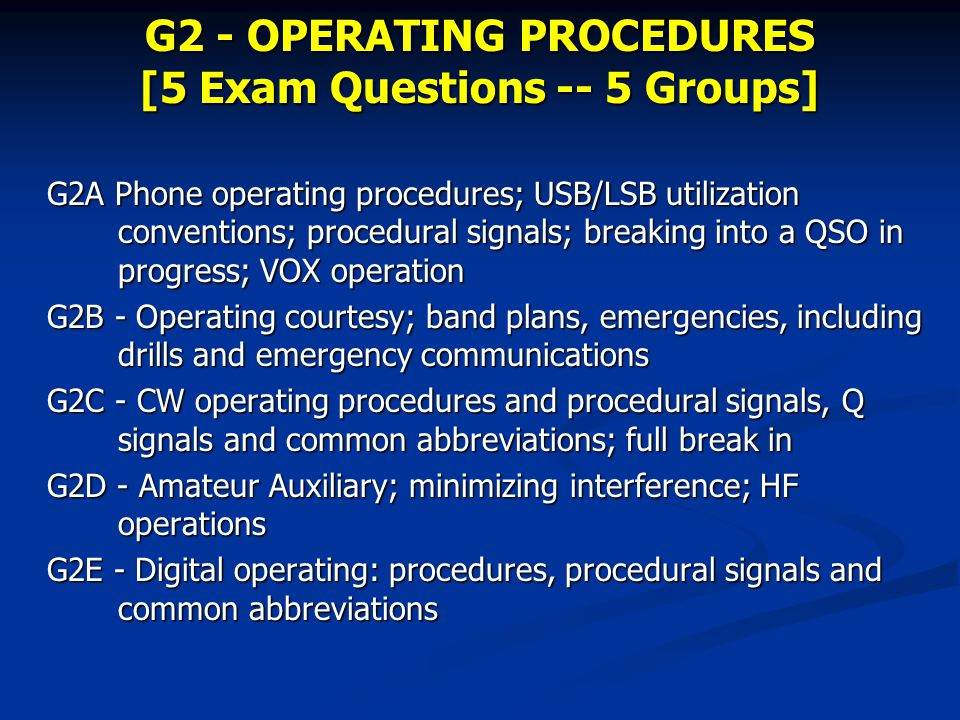 G2 - OPERATING PROCEDURES [5 Exam Questions -- 5 Groups] G2A Phone operating procedures; USB/LSB utilization conventions; procedural signals; breaking