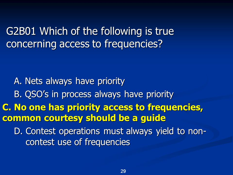 29 G2B01 Which of the following is true concerning access to frequencies.