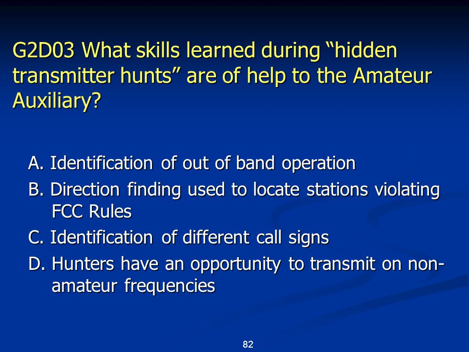 82 G2D03 What skills learned during hidden transmitter hunts are of help to the Amateur Auxiliary.