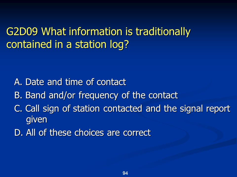 94 G2D09 What information is traditionally contained in a station log.