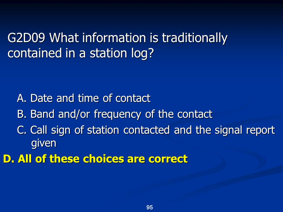 95 G2D09 What information is traditionally contained in a station log.
