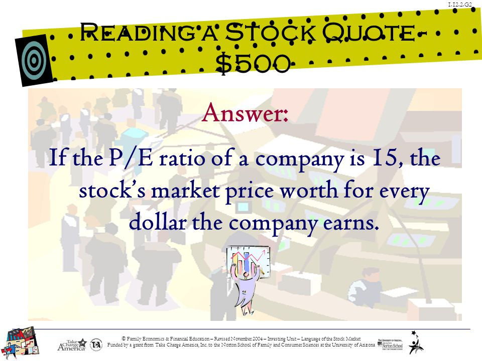 © Family Economics & Financial Education – Revised November 2004 – Investing Unit – Language of the Stock Market Funded by a grant from Take Charge America, Inc.