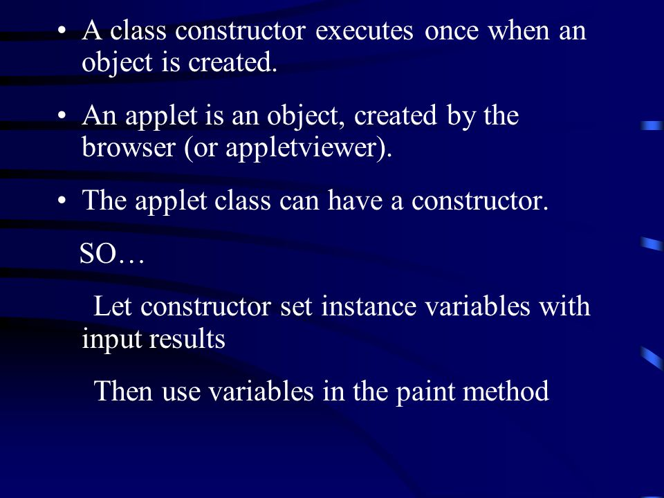 A class constructor executes once when an object is created.
