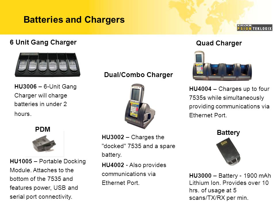 6 Unit Gang Charger Dual/Combo Charger Quad Charger HU3006 – 6-Unit Gang Charger will charge batteries in under 2 hours. HU4004 – Charges up to four 7