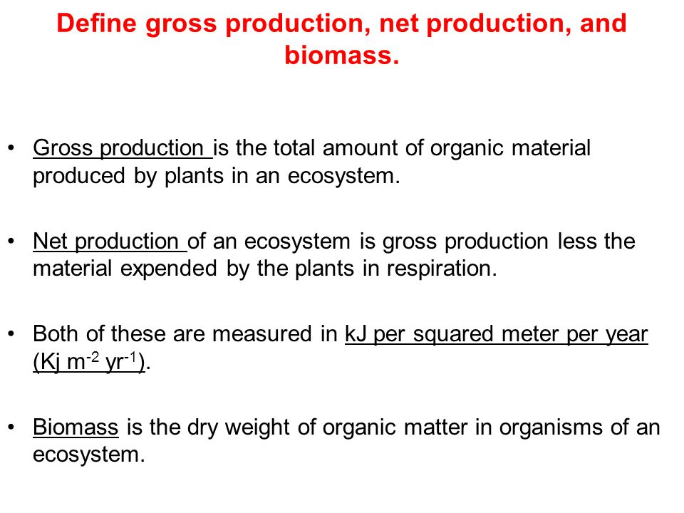 Define gross production, net production, and biomass.