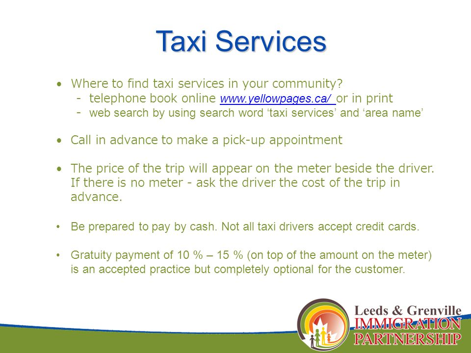 Taxi Services Taxi Services Where to find taxi services in your community.