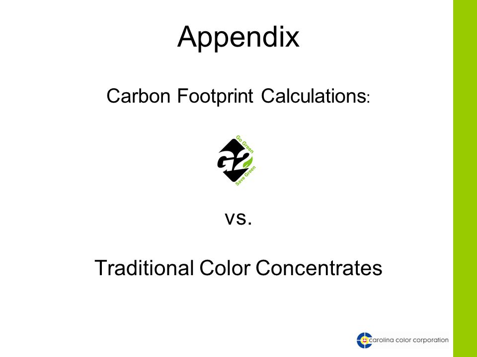 Appendix Carbon Footprint Calculations : vs. Traditional Color Concentrates