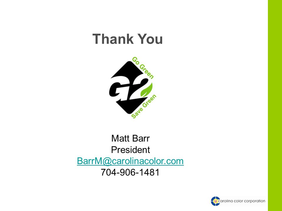 Thank You Matt Barr President BarrM@carolinacolor.com 704-906-1481