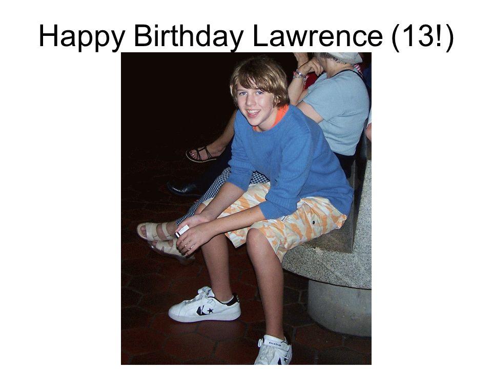Happy Birthday Lawrence (13!)