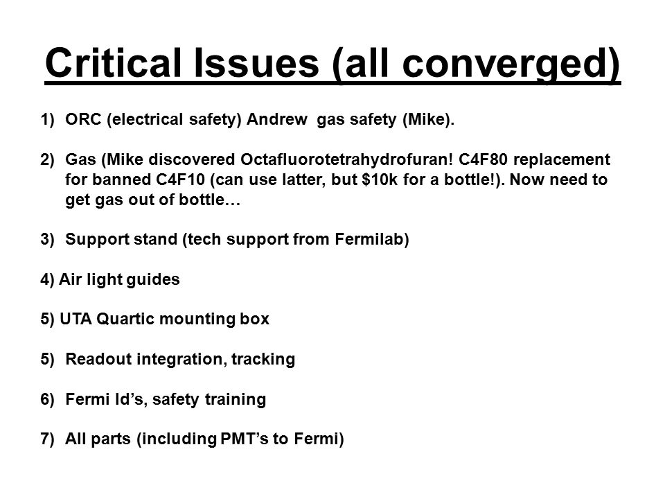 Critical Issues (all converged) 1)ORC (electrical safety) Andrew gas safety (Mike).