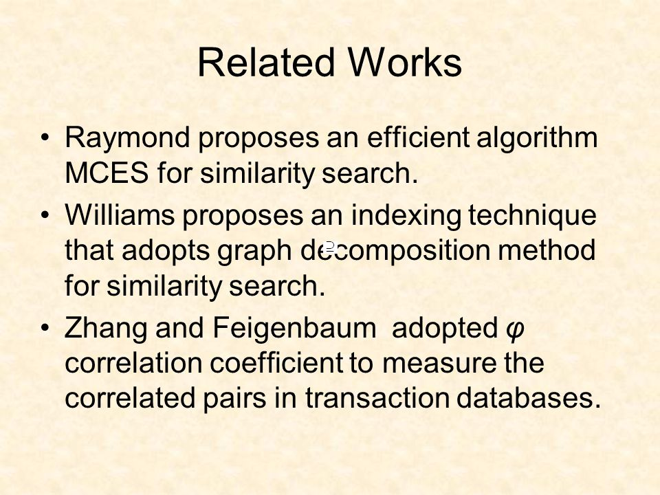 Related Works Raymond proposes an efficient algorithm MCES for similarity search.