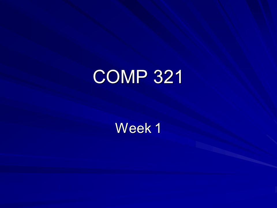COMP 321 Week 1