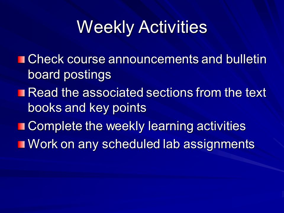 Weekly Activities Exam Lab Discussion Learning activities Readings