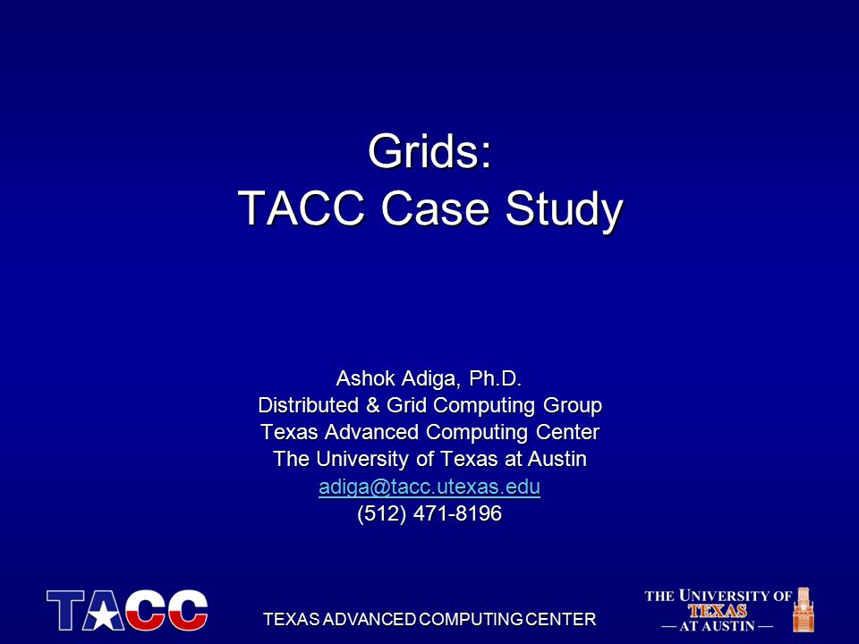 2 Outline Overview of TACC Grid Computing ActivitiesOverview of TACC Grid Computing Activities Building a Campus Grid – UT GridBuilding a Campus Grid – UT Grid Addressing common Use CasesAddressing common Use Cases –Scheduling & Flow –Grid Portals ConclusionsConclusions