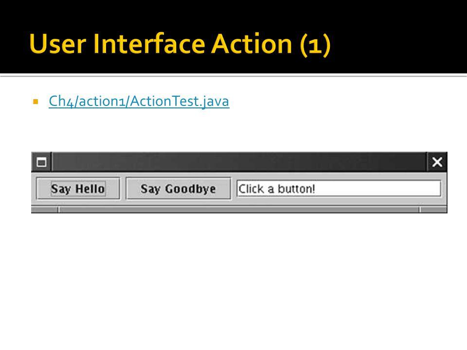  Ch4/action1/ActionTest.java Ch4/action1/ActionTest.java