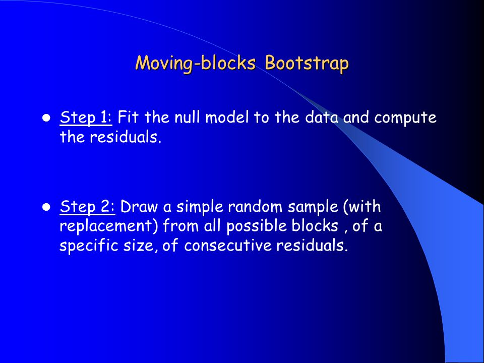 Moving-blocks Bootstrap Step 1: Fit the null model to the data and compute the residuals.