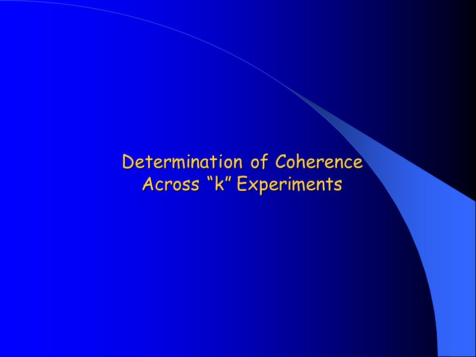 Determination of Coherence Across k Experiments