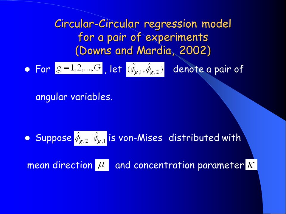 Circular-Circular regression model for a pair of experiments (Downs and Mardia, 2002) For, let denote a pair of angular variables.
