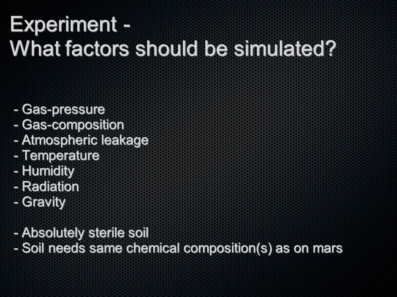 Experiment - What factors should be simulated.