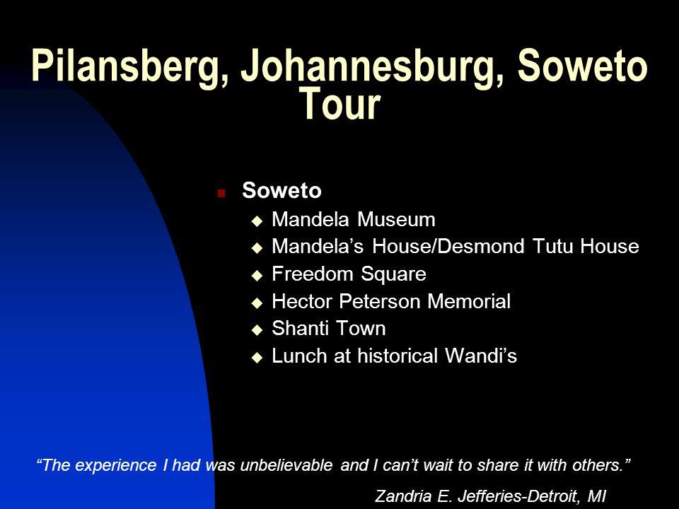 Pilansberg, Johannesburg, Soweto Tour Soweto  Mandela Museum  Mandela's House/Desmond Tutu House  Freedom Square  Hector Peterson Memorial  Shant