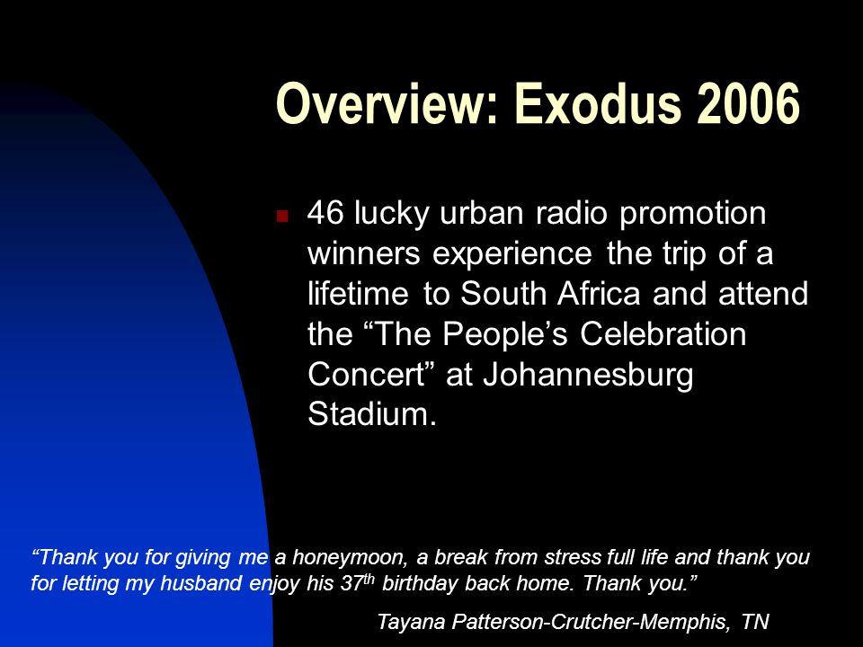 """Overview: Exodus 2006 46 lucky urban radio promotion winners experience the trip of a lifetime to South Africa and attend the """"The People's Celebratio"""