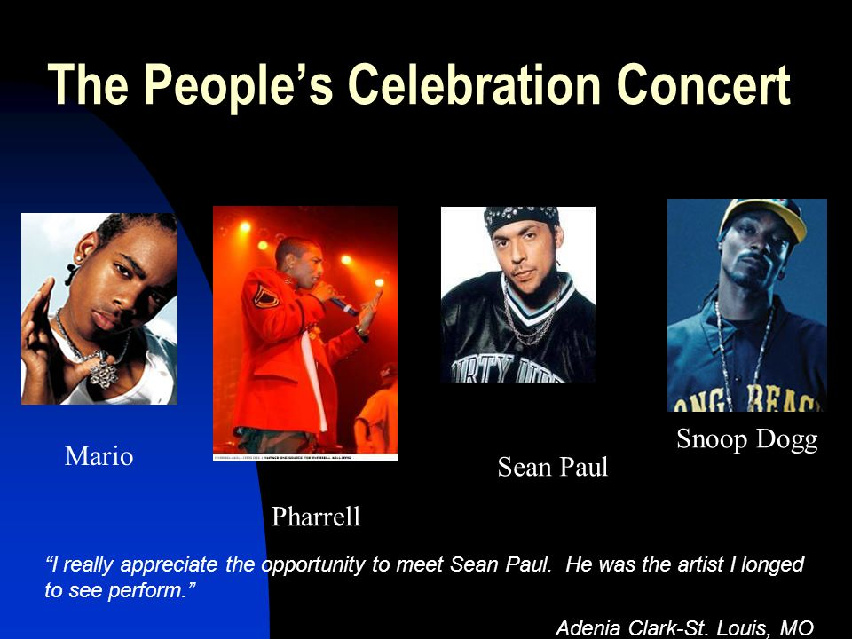 """The People's Celebration Concert Mario Pharrell Sean Paul Snoop Dogg """"I really appreciate the opportunity to meet Sean Paul. He was the artist I longe"""