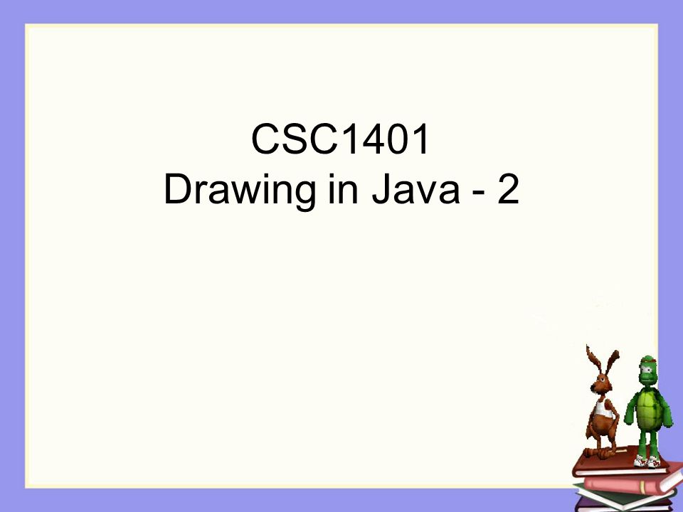 CSC1401 Drawing in Java - 2