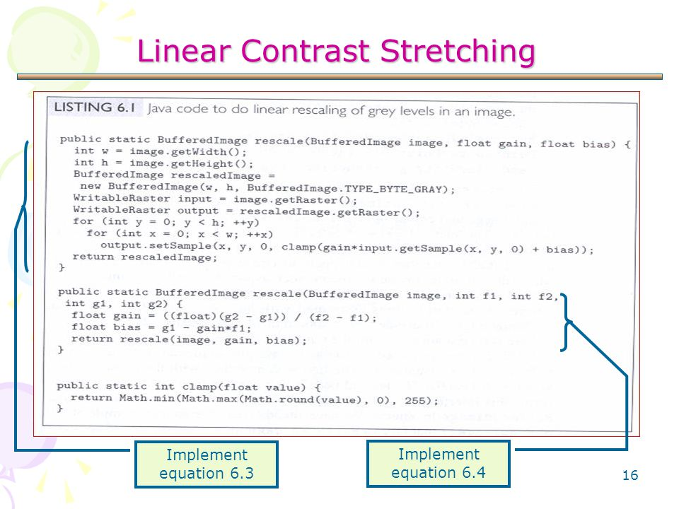16 Linear Contrast Stretching Implement equation 6.3 Implement equation 6.4