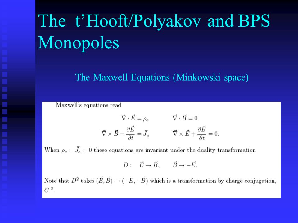 The t'Hooft/Polyakov and BPS Monopoles The Maxwell Equations (Minkowski space)
