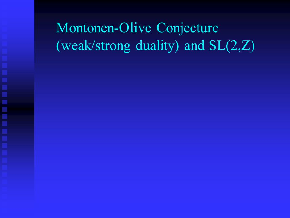 Montonen-Olive Conjecture (weak/strong duality) and SL(2,Z)