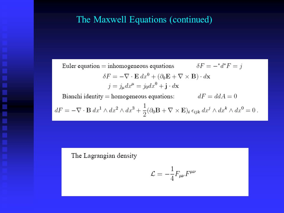  Coupling electromagnetism to quantum mechanics The Maxwell Equations (continued)